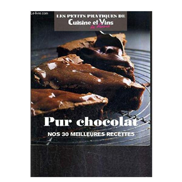Pur Chocolat - Nos 30 Meilleurs Recettes Marie Claire Edition