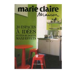 30 Espaces à Idées, Petits Budgets, Maxi Effets Marie Claire Maison