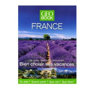 Bien Choisir Ses Vacances En France GEOBOOK