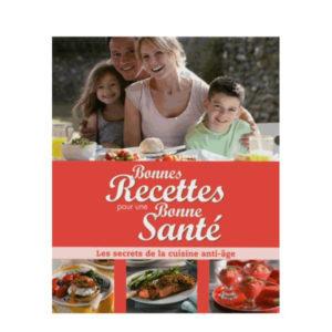 Bonnes Recettes Pour Une Bonne Santé (Les Secrets de la Cuisine Anti-Âge) Sélection du Reader's Digest