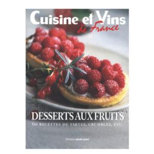 Desserts Aux Fruits 60 Recettes de Tartes, Grumbles etc… Éditions Marie Claire