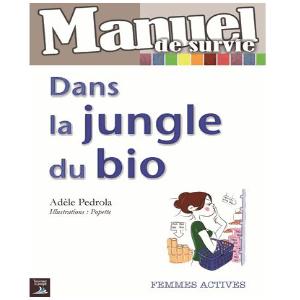 Manuel de survie dans la jungle du bio