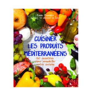 Cuisiner Les Produits Méditerranéens Prat Editions