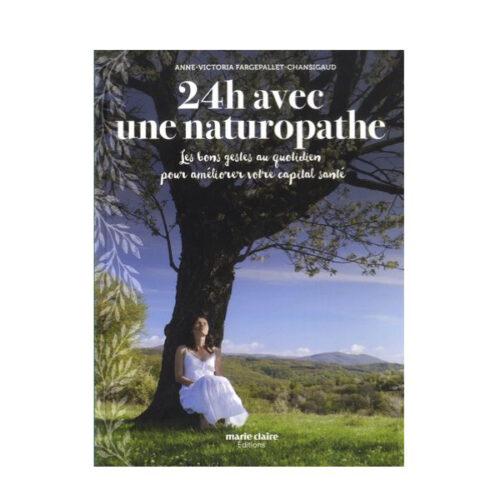 24h Avec Une Naturopathe Marie Claire