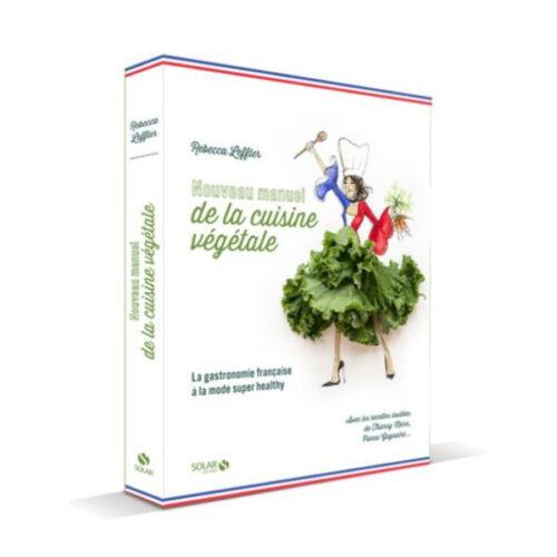 Nouveau Manuel de la Cuisine Végétale