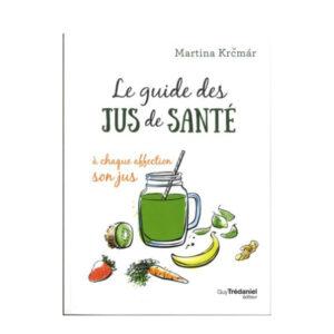 Le Guide Des Jus Santé Guy Trédaniel