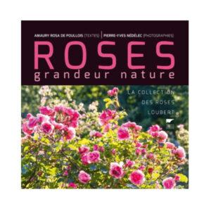 Roses Grandeur Nature DELACHAUX ET NIESTLE